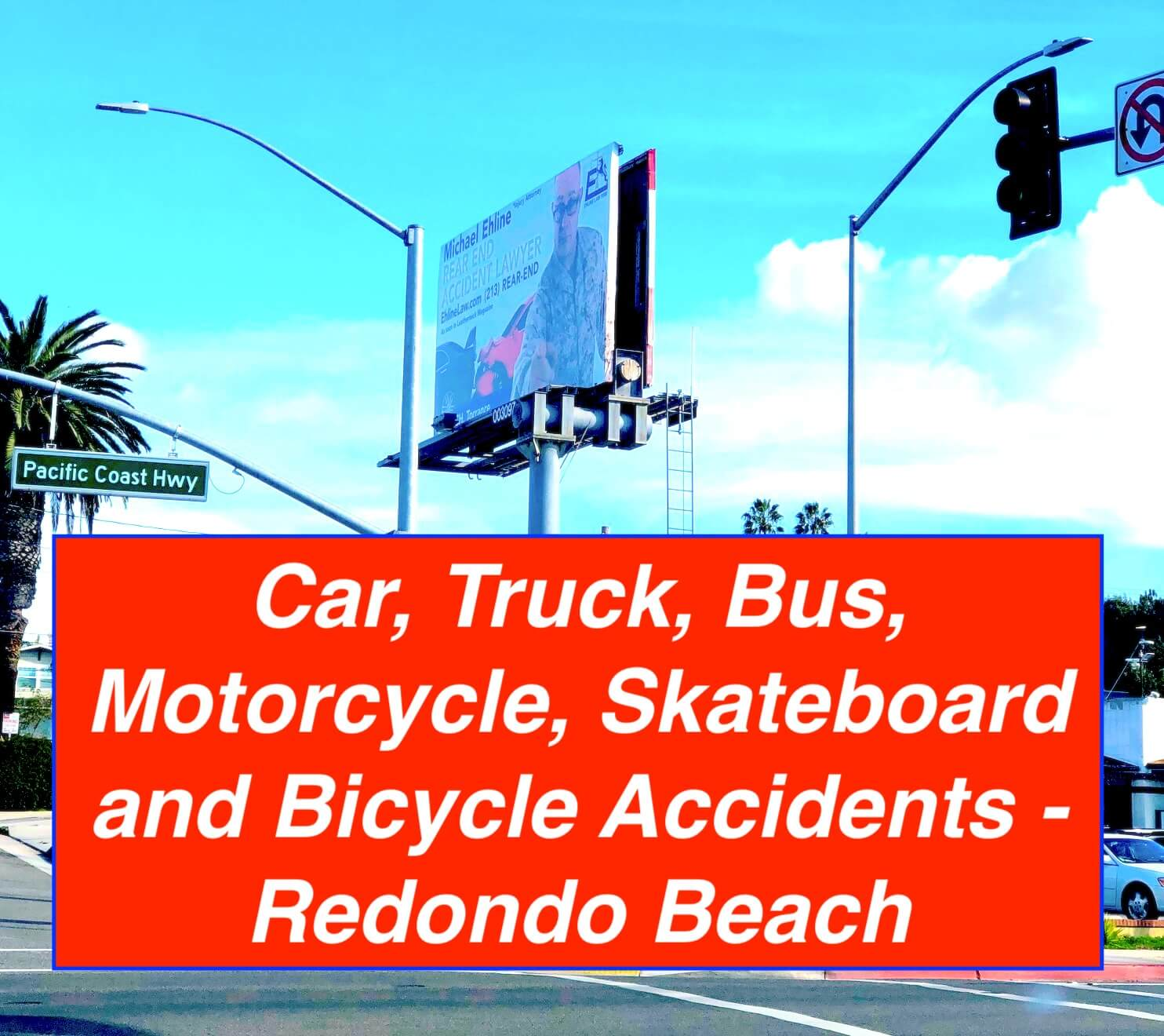 Redondo Beach Injury Lawyer Pacific Coast Highway Injury Lawyer